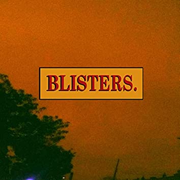 Blisters.