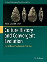 Culture History and Convergent Evolution: Can We Detect Populations in Prehistory? (Vertebrate Paleobiology and Paleoanthropology)