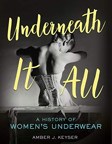 Underneath It All: A History of Women's Underwear