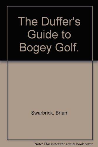 The Duffer's Guide to Bogey Golf.