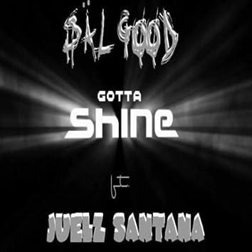 Gotta Shine (feat. Juelz Santana)