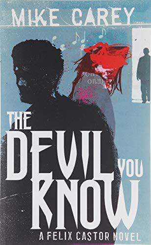 The Devil You Know: A Felix Castor Novel, vol 1