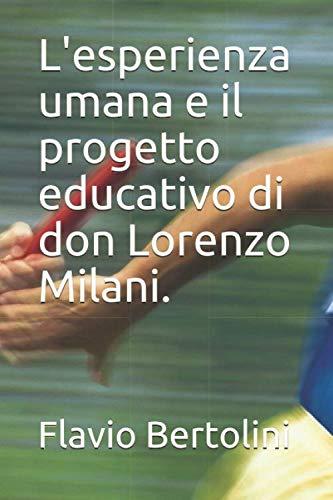 L'esperienza umana e il progetto educativo di don Lorenzo Milani.
