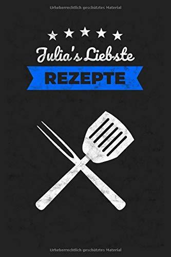 Rezeptbuch: Julia's Liebste Rezepte / 6x9 Zoll / 120 linierte Seiten