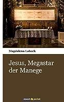 Jesus, Megastar der Manege