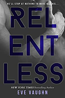 Relentless by [Eve Vaughn]