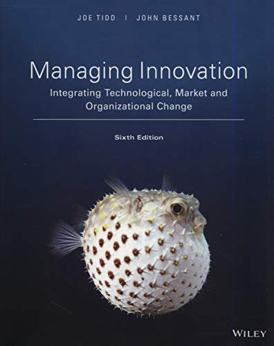 Compare Textbook Prices for Managing Innovation: Integrating Technological, Market and Organizational Change 6 Edition ISBN 9781119379454 by Tidd, Joe,Bessant, John R.