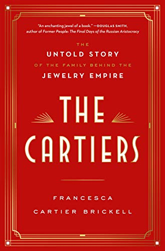 Image of The Cartiers: The Untold Story of the Family Behind the Jewelry Empire