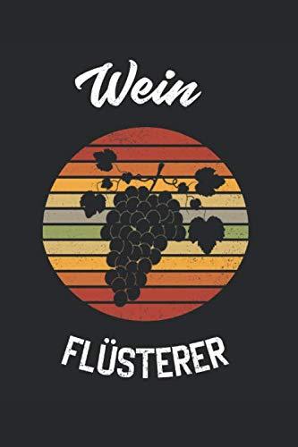 Wein Flüsterer: Notizbuch für Imker / Punktraster / DIN A5 15.24cm x 22.86 cm / US 6 x 9 inches / 120 Seiten / Soft Cover