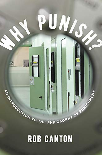 Why Punish?: An Introduction to the Philosophy of Punishment (English Edition)