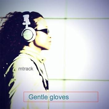 Gentle Gloves