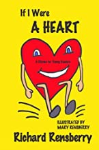 If I Were A Heart: A Rhyme For Young Readers (QuickTurtle Books Presents: Rhyme For Young Readers Series)