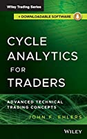 Cycle Analytics for Traders, + Downloadable Software: Advanced Technical Trading Concepts (Wiley Trading)