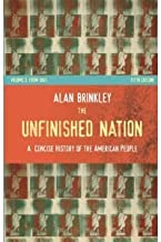 The Unfinished Nation: A Conise History of the American People 4th Edition