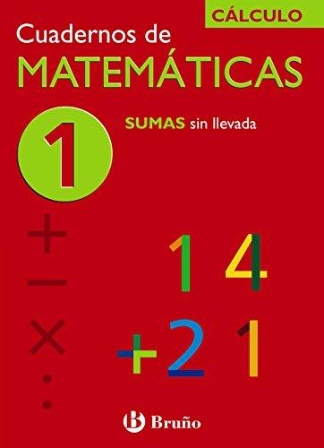1 Sumas sin llevada (Castellano - Material Complementario - Cuadernos De Matemáticas) - 9788421656686