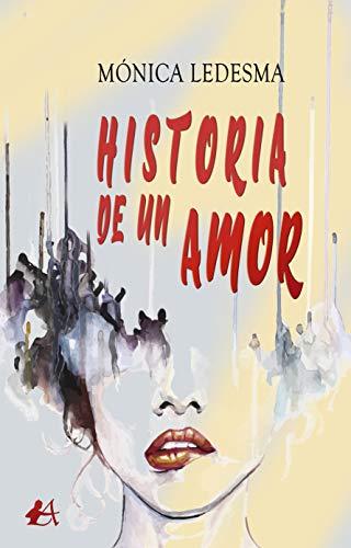 Historia de un amor de Mónica Ledesma