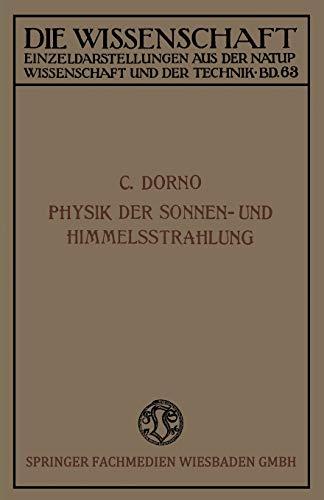 Physik der Sonnen- und Himmelsstrahlung (Die Wissenschaft) (German Edition) (Die Wissenschaft (63), Band 63)