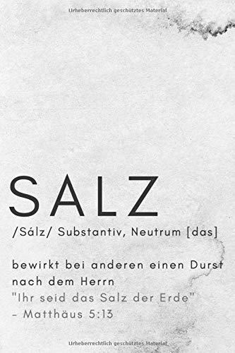 Salz (Bedeutung) - Matthäus 5:13: Liniertes Tagebuch mit inspirierendem Bibelvers - Ein persönliches Notizbuch zum Schreiben von persönlichen ... Andachten oder als alltägliches Notizbuch