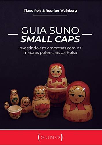 Guia Suno Small Caps: Investindo em empresas com os maiores potenciais da Bolsa (Portuguese Edition)