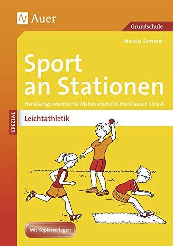 Sport an Stationen Spezial Leichtathletik 1-4: Handlungsorientierte Materialien für die Klassen 1-4: Handlungsorientierte Materialien fr die Klassen 1-4 (Stationentraining Grundschule Sport)