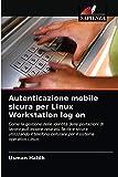 Autenticazione mobile sicura per Linux Workstation log on