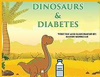 Dinosaurs & Diabetes