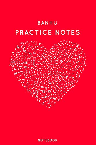 """Banhu Practice Notes: Red Heart Shaped Musical Notes Dancing Notebook for Serious Dance Lovers - 6\""""x9\"""" 100 Pages Journal (Instrument Book Series, Band 33)"""