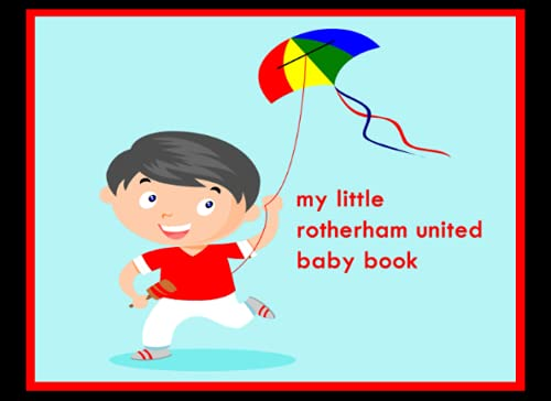 My Little Rotherham United Baby Book: Baby Book, Rotherham United FC Baby Book, Rotherham United Football Club, Rotherham United FC book, Rotherham United FC Planner, Rotherham United FC