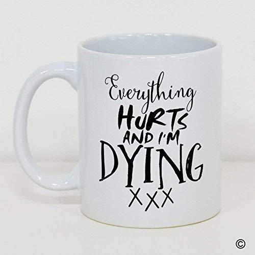 URORA Taza blanca Taza de café blanca - Todo duele y estoy muriendo - Taza de café de cerámica Taza de té