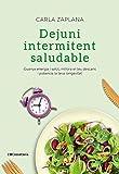 Dejuni intermitent saludable: Guanya energia i salut, millora el teu descans i potencia la teva longevitat (Altres cuina) (Catalan Edition)