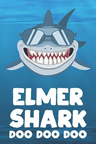 Elmer - Shark Doo Doo Doo: Blank Ruled Name Personalized & Customized Shark Notebook Journal for Boys & Men. Funny Sharks Desk Accessories Item for ... Supplies, Birthday & Christmas Gift for Men.