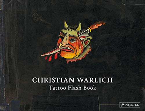 Christian Warlich: Tattoo Flash Book: Vorlagealbum des Königs der Tätowierer/Original Designs by the King of Tattooists