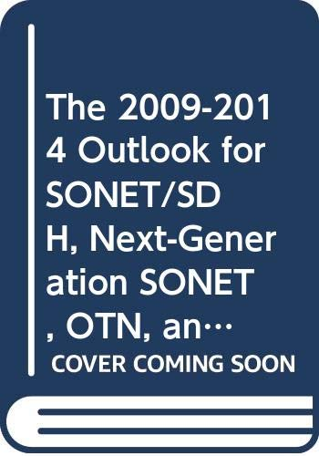 The 2009-2014 Outlook for SONET/SDH, Next-Generation SONET, OTN, and Jitter/Wander Test Equipment in The Middle East & Africa