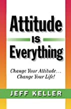 attitude is everything change your attitude change your life