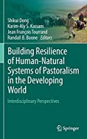 Building Resilience of Human-Natural Systems of Pastoralism in the Developing World: Interdisciplinary Perspectives