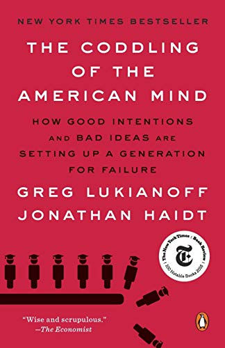 Compare Textbook Prices for The Coddling of the American Mind: How Good Intentions and Bad Ideas Are Setting Up a Generation for Failure Illustrated Edition ISBN 9780735224919 by Lukianoff, Greg,Haidt, Jonathan