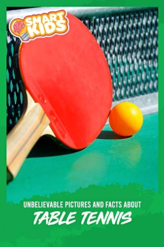 Unbelievable Pictures and Facts About Table Tennis