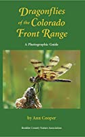 Dragonflies of the Colorado Front Range: A Photographic Guide