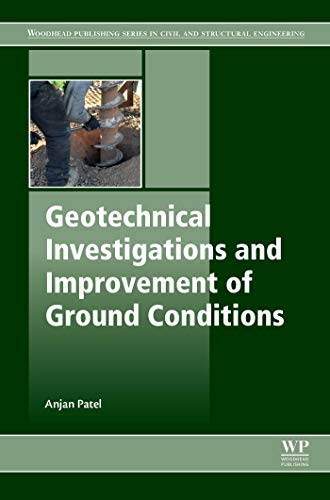 Geotechnical Investigations and Improvement of Ground Conditions (Woodhead Publishing Series in Civil and Structural Engineering)