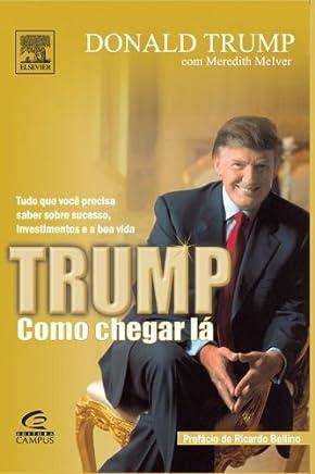 Trump. Como Chegar La