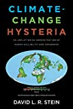 Climate-Change Hysteria: An Unflattering Demonstration of Human Gullibility and Ignorance (English Edition)