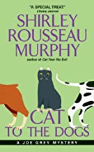 Cat To The Dogs: A Joe Grey Mystery