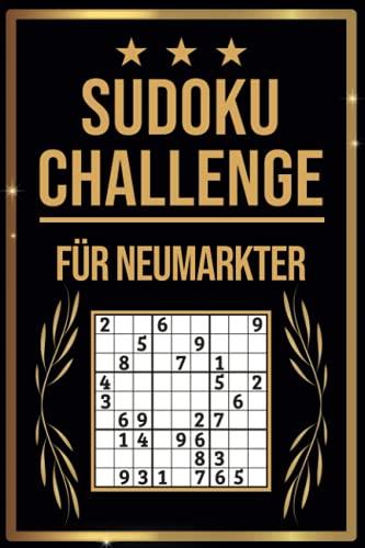 SUDOKU Challenge für Neumarkter: Sudoku Buch I 300 Rätsel inkl. Anleitungen & Lösungen I Leicht bis Schwer I A5 I Tolles Geschenk für Neumarkter