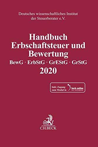 Handbuch Erbschaftsteuer und Bewertung 2020: Bewertungsgesetz, Erbschaft- und Schenkungsteuergesetz, Grunderwerbsteuergesetz, Grundsteuergesetz