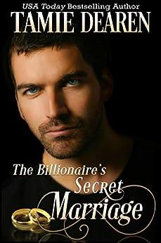The Billionaire's Secret Marriage (The Limitless Clean Billionaire Romance Series Book 1) by [Tamie Dearen]