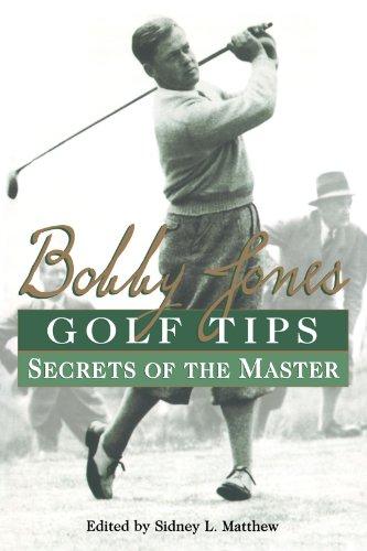 Bobby Jones Golf Tips: Secrets Of The Master