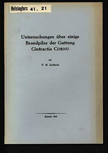 Untersuchungen über einige Brandpilze der Gattung Cintractia CORNU.