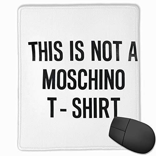 This is Not A Mo-Schi-No T-Shirt Washable Printed Stylish Office Gaming Gaming Mouse Pad