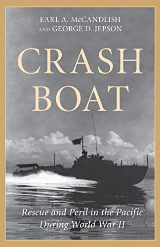 Crash Boat: Rescue and Peril in the Pacific During World War II (English Edition)