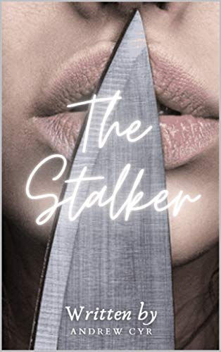 The Stalker by [Andrew Cyr]